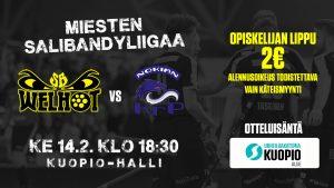 Salibandyliigan ottelu Welhot- Nokian KrP @ Kuopiohalli | Kuopio | Suomi